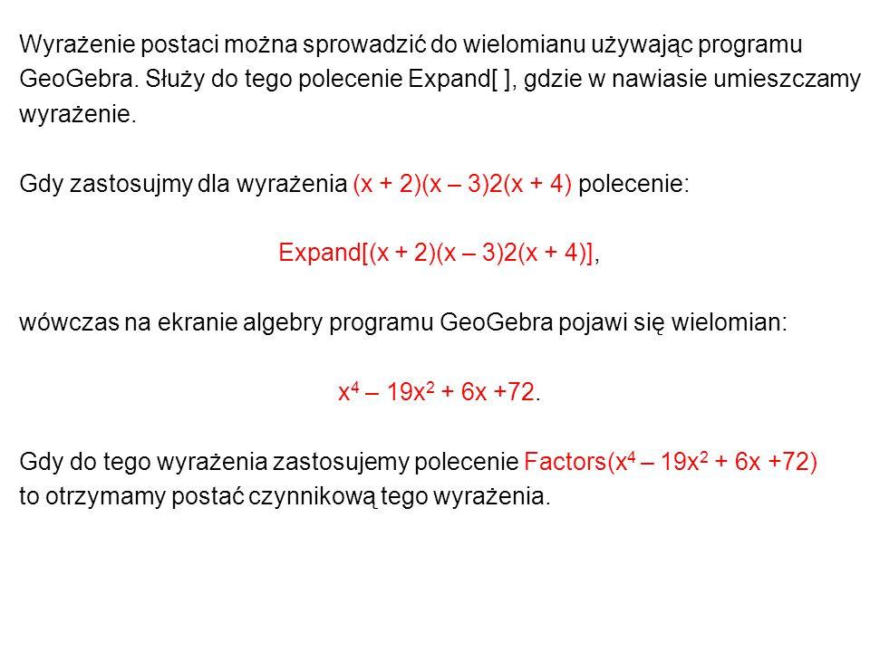Expand[(x + 2)(x – 3)2(x + 4)],